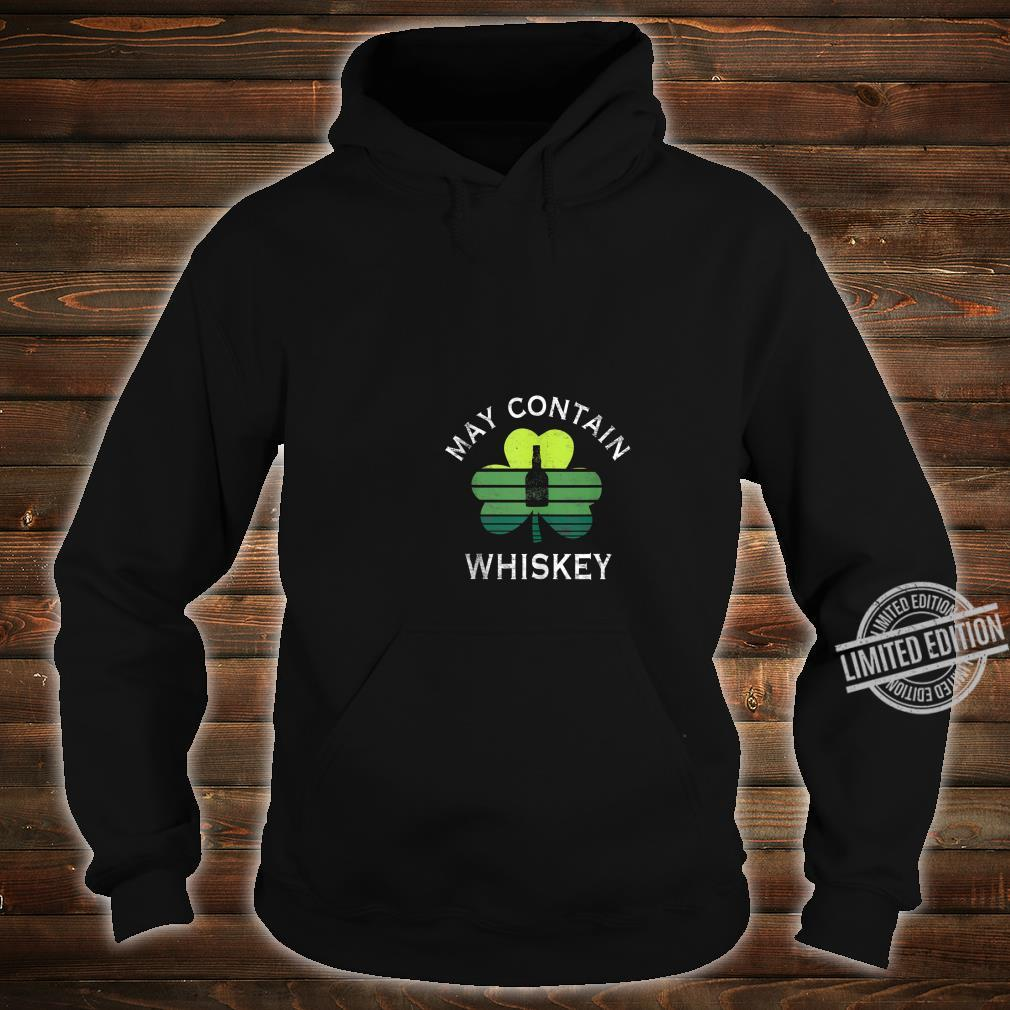 May Contain Whiskey Drinking St Patrick's Day Shirt hoodie