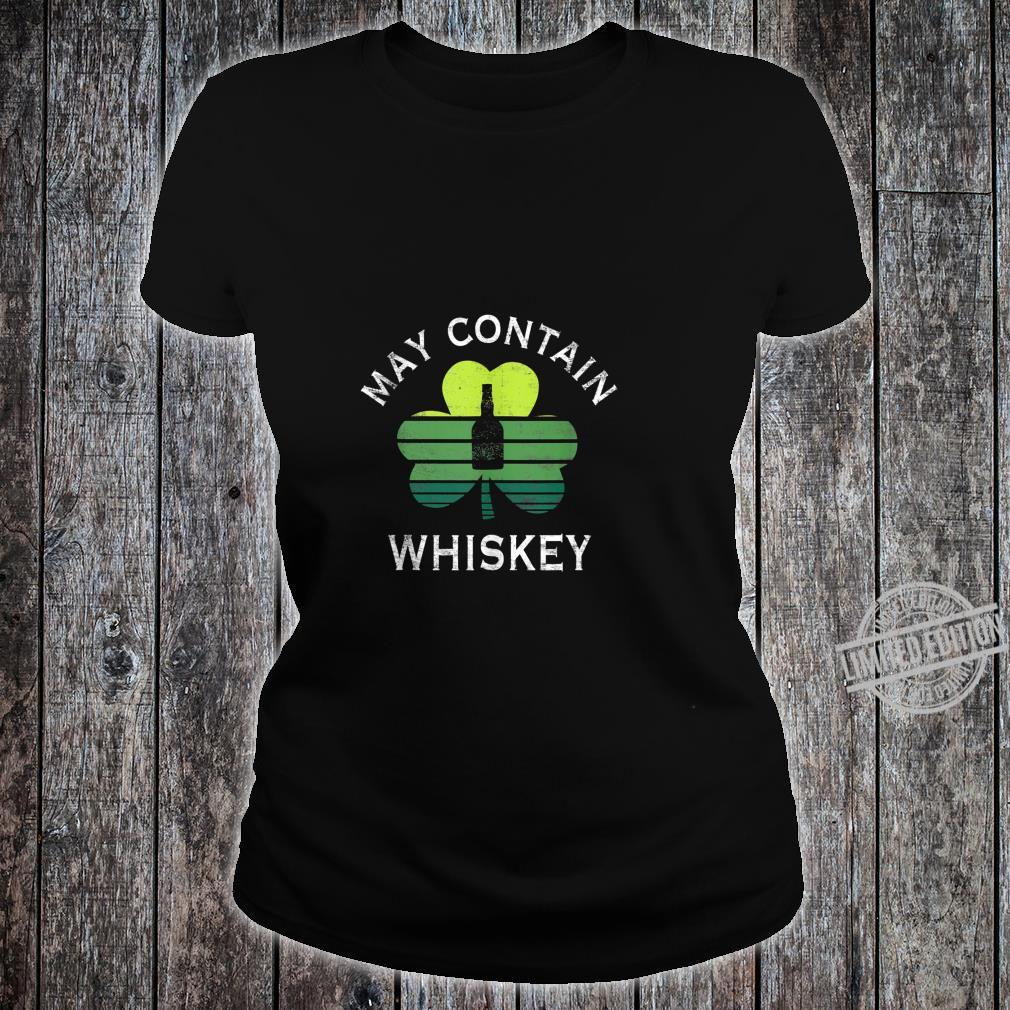 May Contain Whiskey Drinking St Patrick's Day Shirt ladies tee