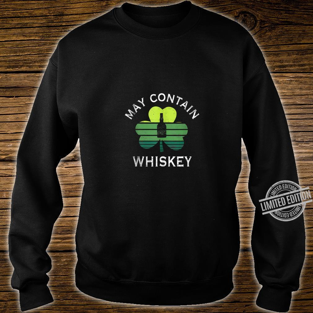 May Contain Whiskey Drinking St Patrick's Day Shirt sweater