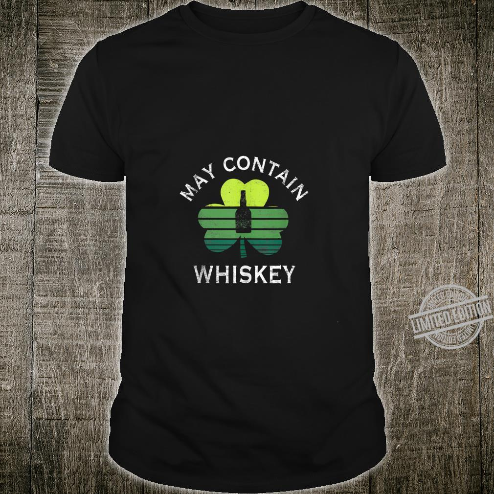 May Contain Whiskey Drinking St Patrick's Day Shirt