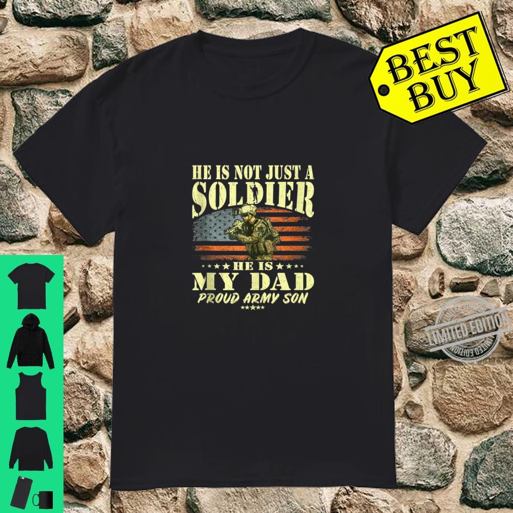 Mens He Is Not Just A Soldier He Is My Dad Proud Army Son Shirt