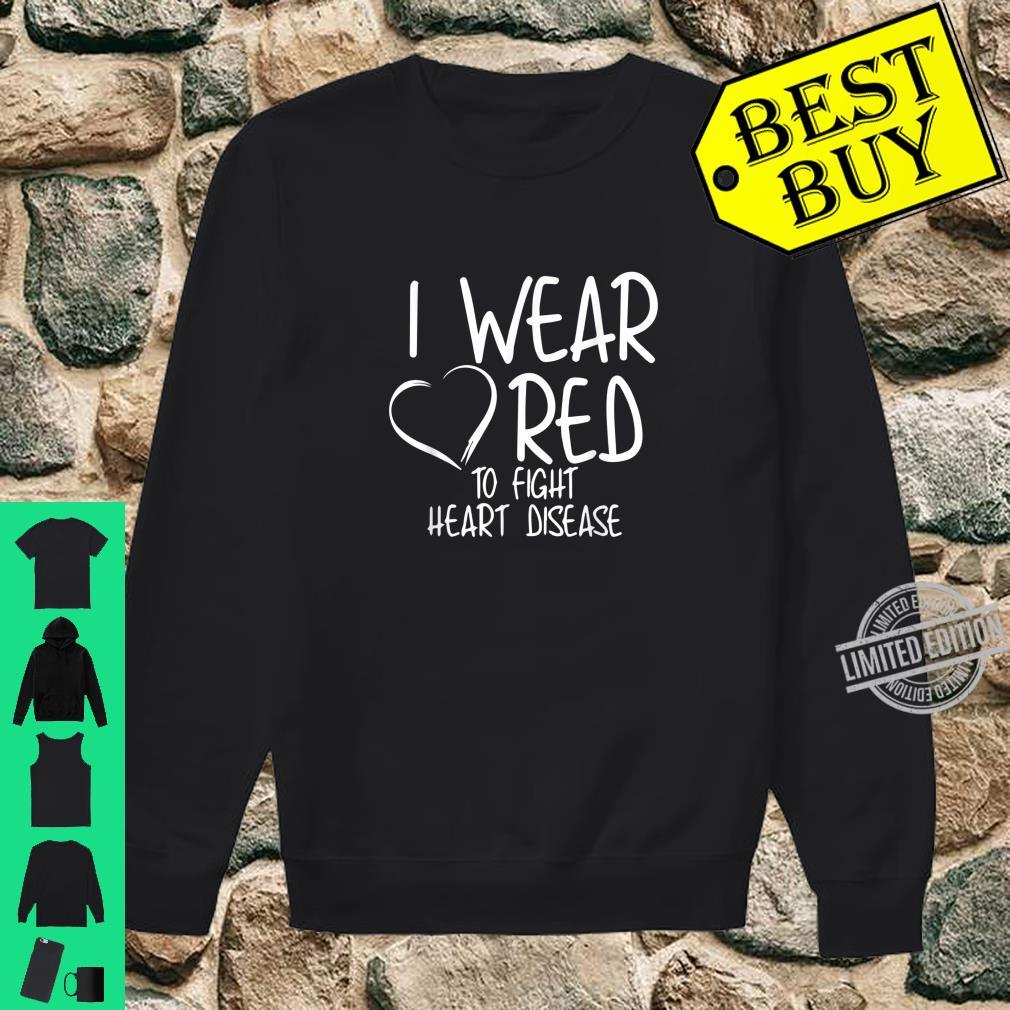 Official I Wear Red To Fight Heart Disease Awareness Month Shirt sweater