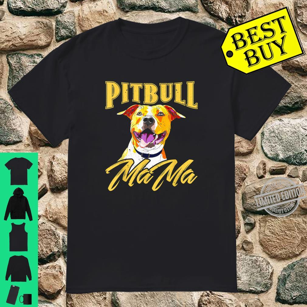 Pittie Mom Mama for Pitbull Dogs Mothers Day Shirt