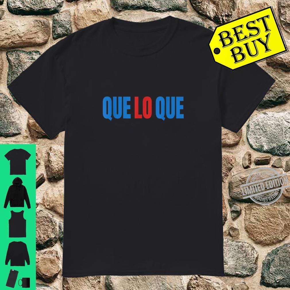 Que Lo Que Dominican Republic Flag Colors Spanish Espanol Shirt