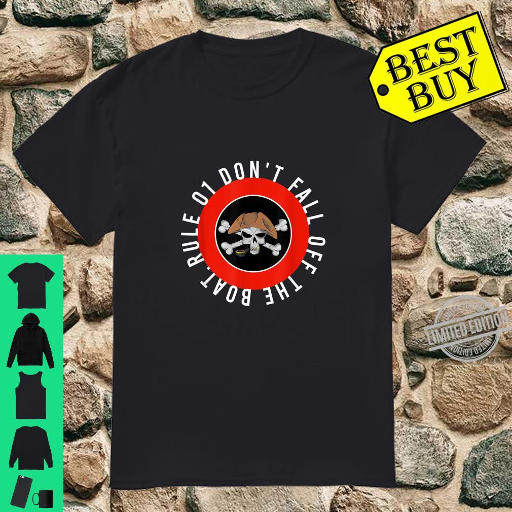 Rule 01 don't fall off the boat Pirate sayings Shirt