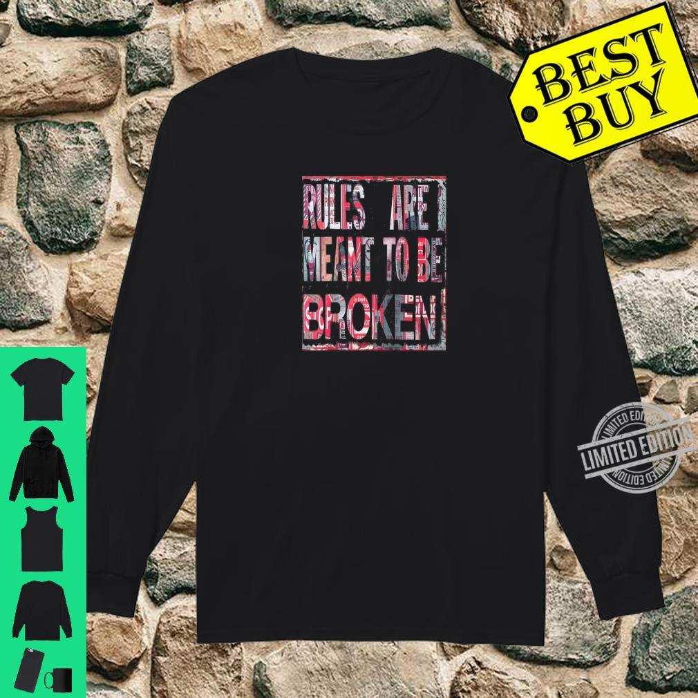 Rules are meant to be broken, Street sign design Shirt long sleeved