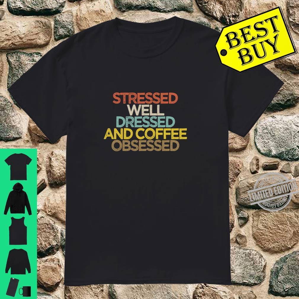 Stressed Well Dressed And Coffee Obsessed Mom Langarmshirt Shirt