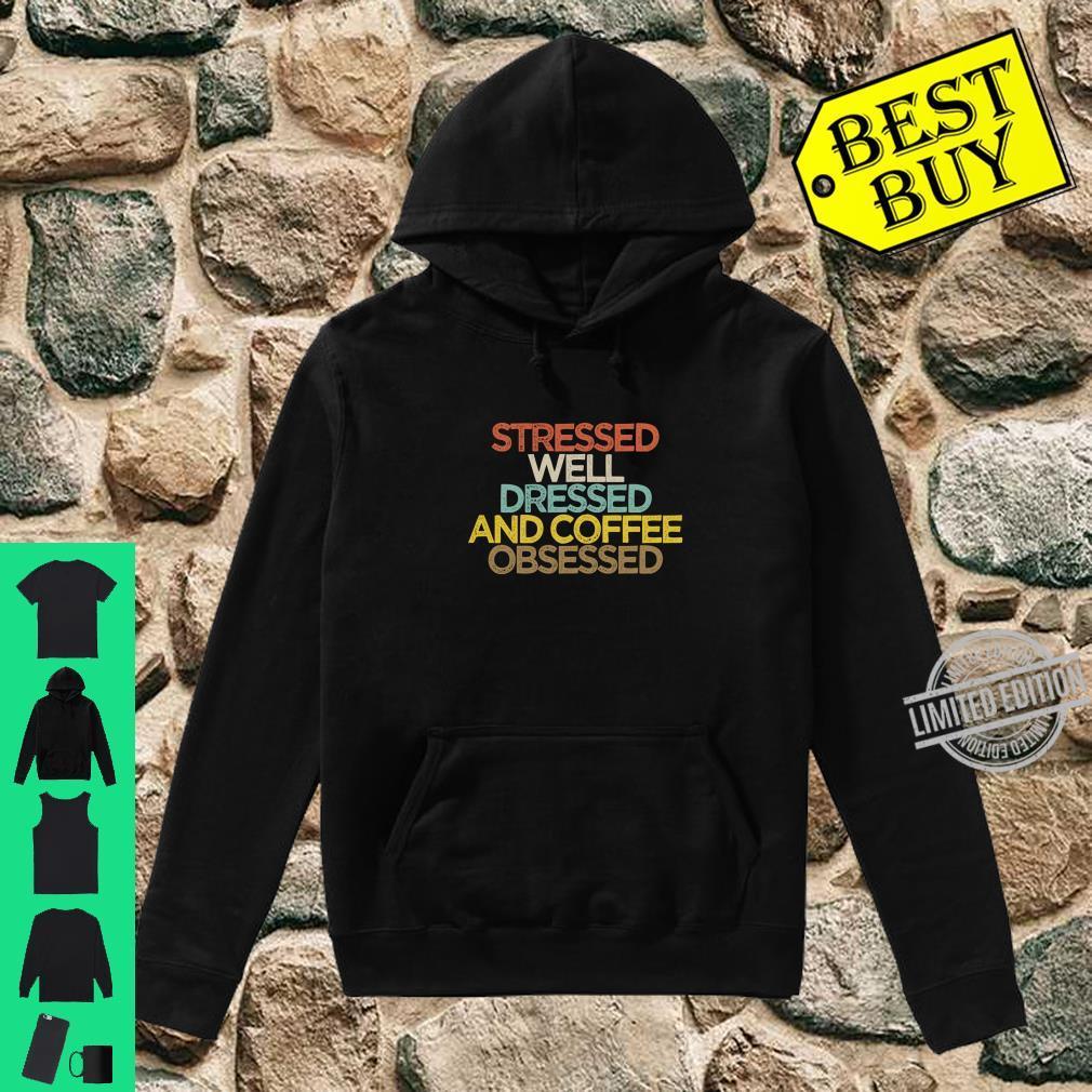 Stressed Well Dressed And Coffee Obsessed Mom Langarmshirt Shirt hoodie