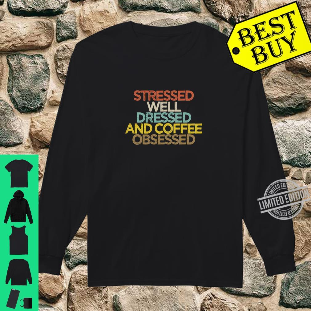 Stressed Well Dressed And Coffee Obsessed Mom Langarmshirt Shirt long sleeved