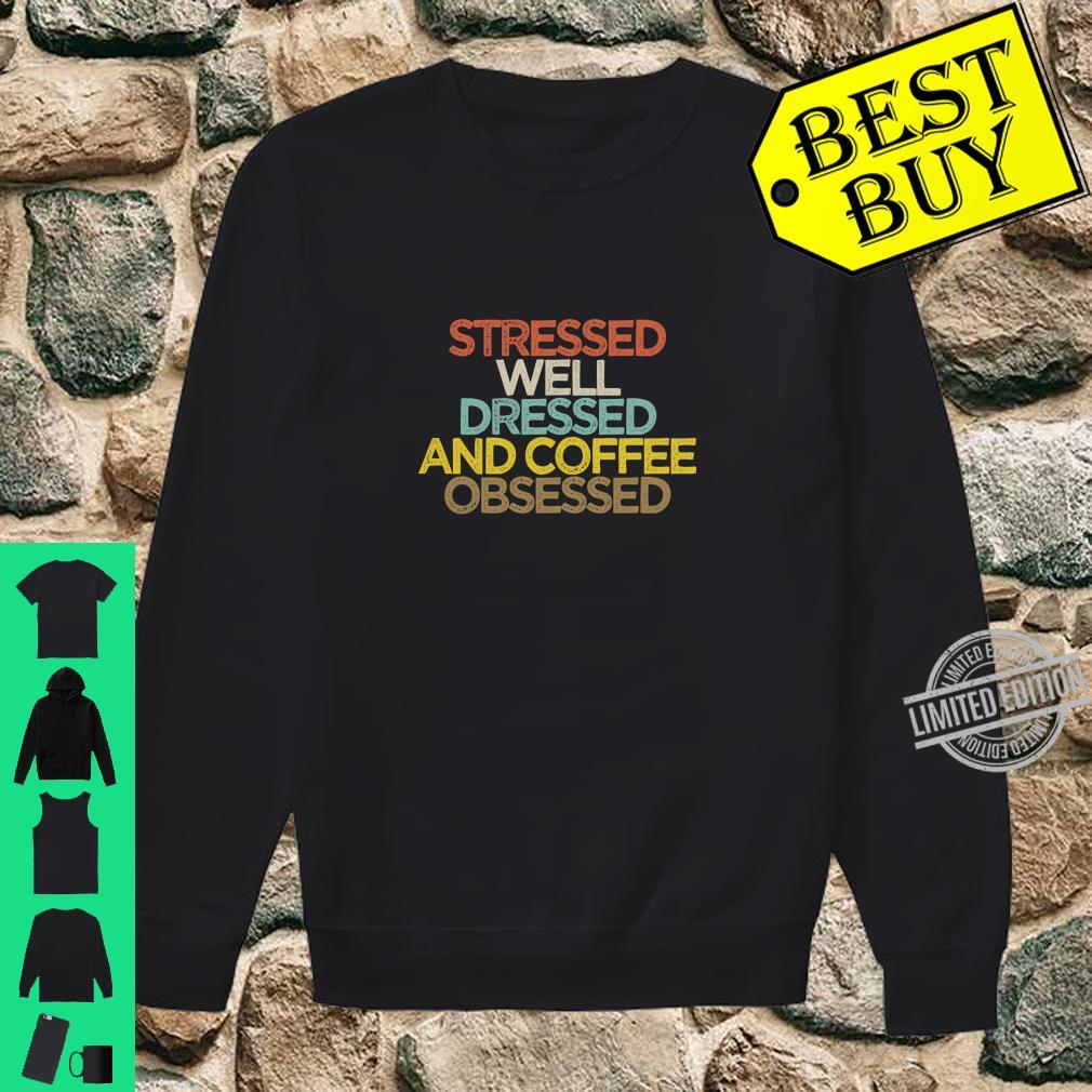 Stressed Well Dressed And Coffee Obsessed Mom Langarmshirt Shirt sweater