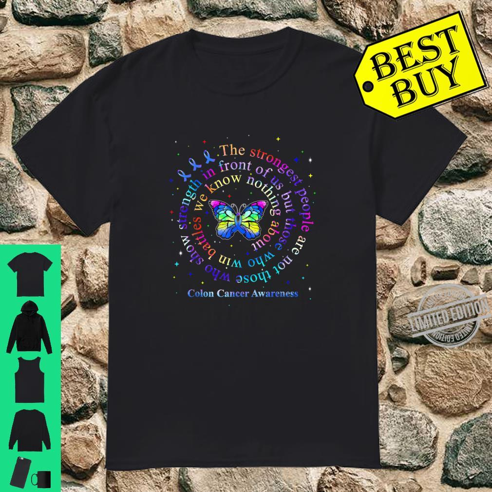 Strongest People Are Not Those Show Strength Colon Cancer Shirt