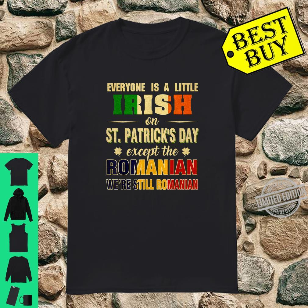 We're Still Romanian on Saint Patrick's Day Romania Pride Shirt