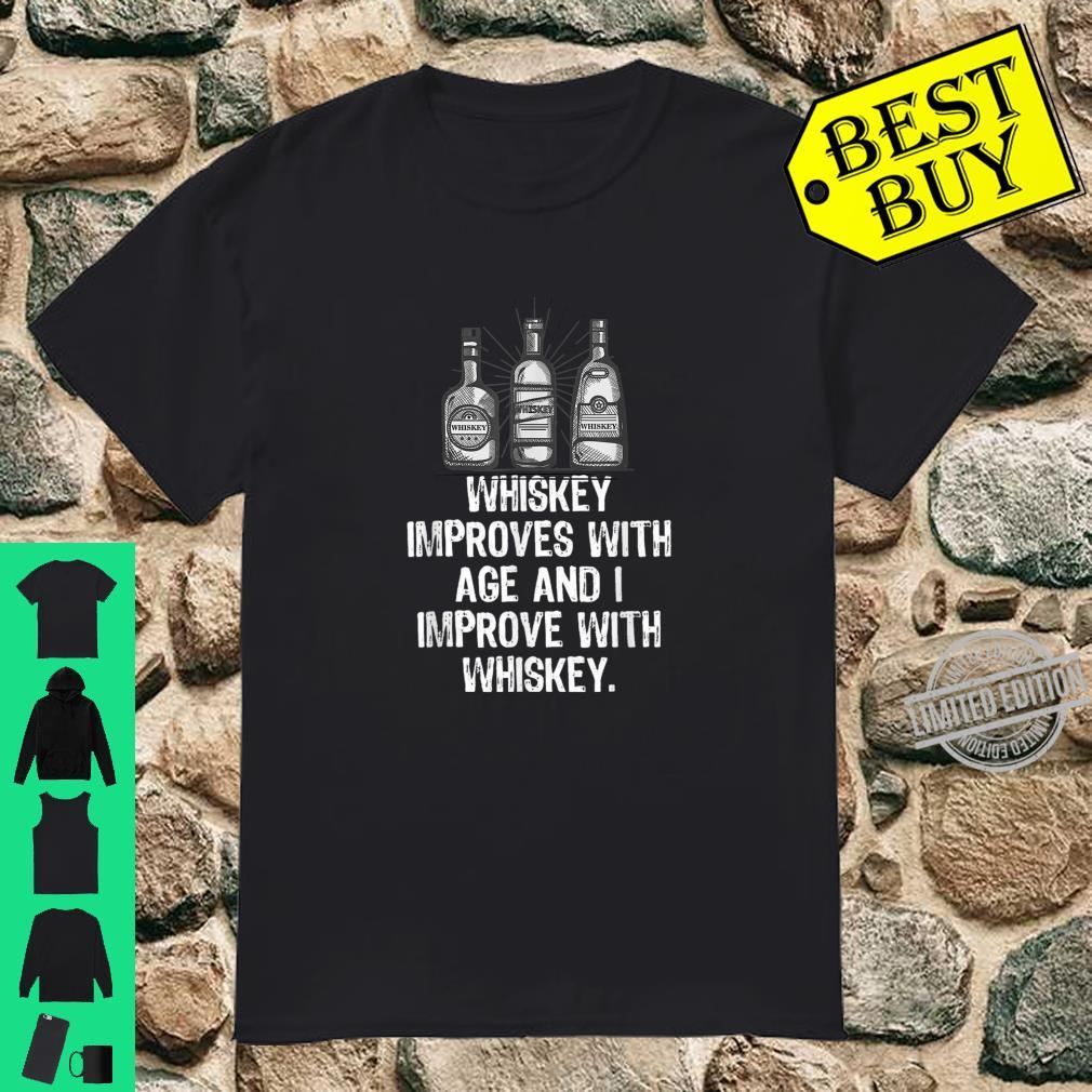 Whiskey Improves With Age I Improve With Whiskey Cool Shirt
