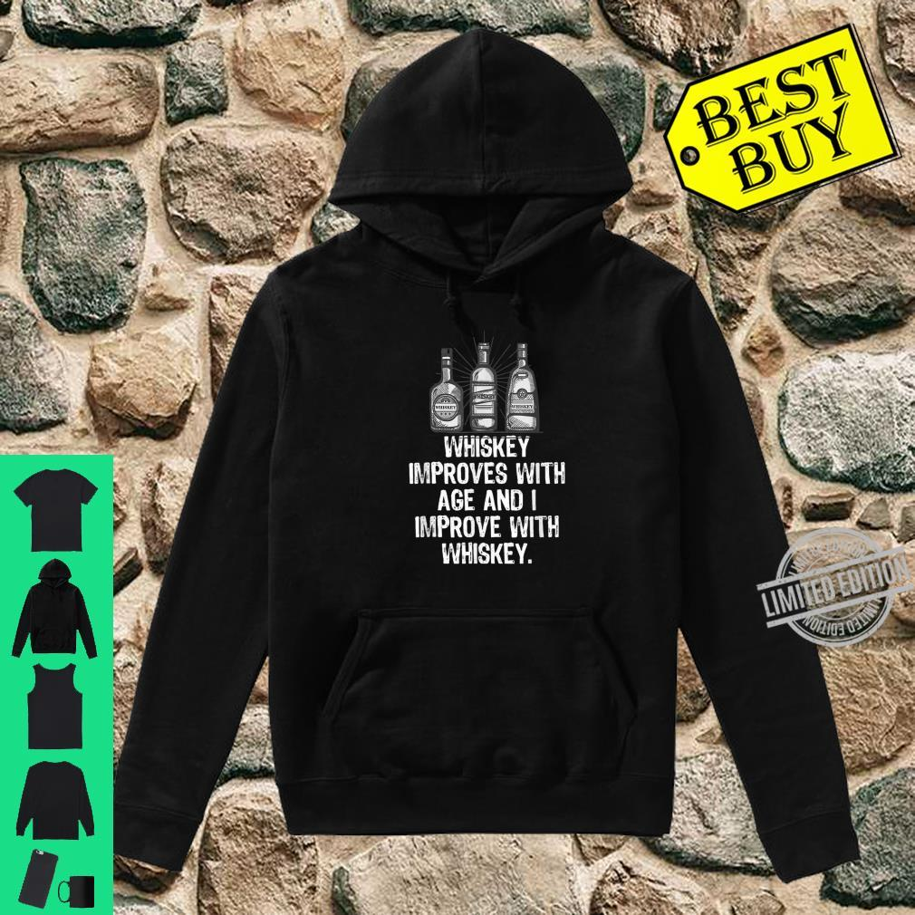 Whiskey Improves With Age I Improve With Whiskey Cool Shirt hoodie