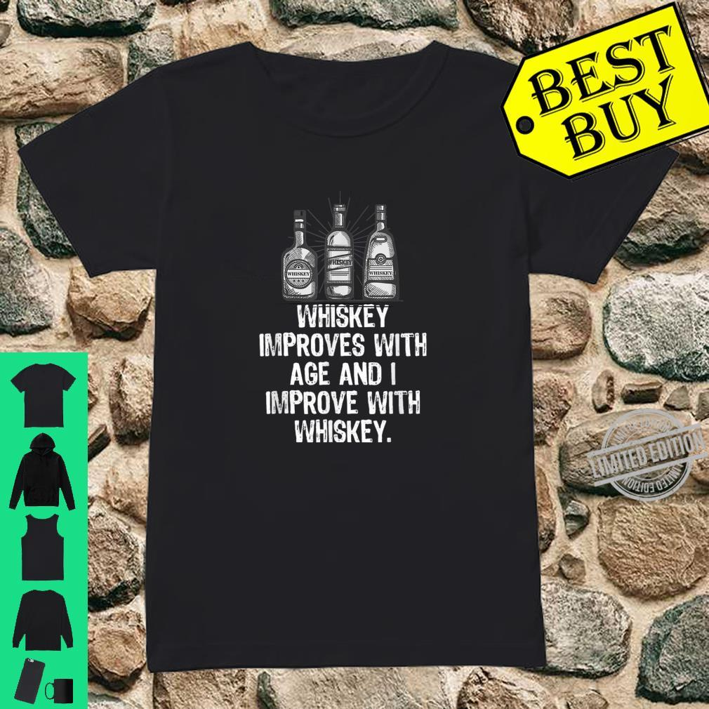 Whiskey Improves With Age I Improve With Whiskey Cool Shirt ladies tee